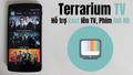 [Ứng dụng Terrarium TV] xem phim & truyền hình Full HD miễn phí