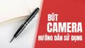 Hướng dẫn sử dụng bút camera ngụy trang HD đơn giản