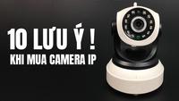 [10 LƯU Ý QUAN TRỌNG] chọn mua camera ip wifi giá rẻ tốt nhất sử dụng cho gia đình