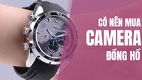Có nên mua camera ngụy trang giấu kín đồng hồ đeo tay BB1