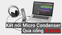 Cách sử dụng Mic thu âm Livestream Condenser cắm trực tiếp vào máy tính qua cổng 3.5mm