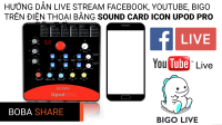 Hướng dẫn livestream facebook, youtube, bingo live trên điện thoại bằng sound card icon upod pro
