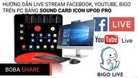 Hướng dẫn livestream facebook trên máy tính (PC) bằng sound card icon upod pro