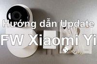 Hướng dẫn Cập nhật Update Firmware Camera Xiaomi YI cực đơn giản.