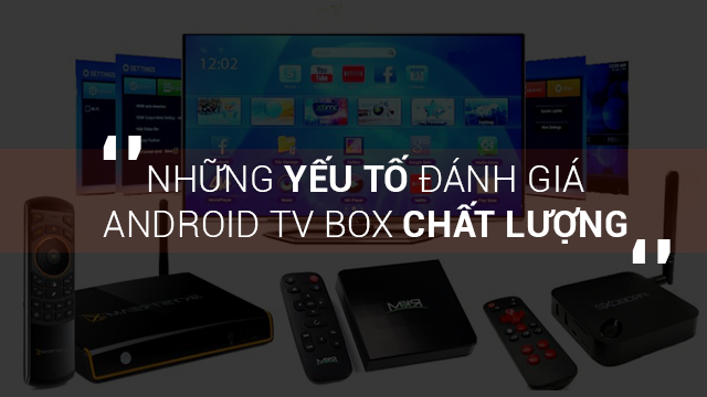 ANDROIDTVBOXCHATLUONG.png